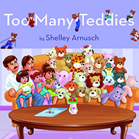 Too Many Teddies by Shelley Arnusch