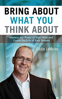 Bring About What You Think About Book - Eddie LeMoine